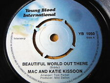"MAC & KATIE KISSOON - BEAUTIFUL WORLD OUT THERE   7"" VINYL"