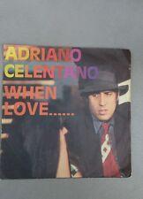 "Adriano Celentano DISCO 45 GIRI ""When love...... / Somebody save me"""