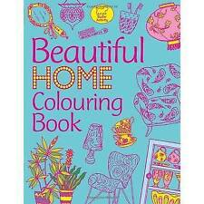 BEAUTIFUL HOME COLOURING BOOK, NEW PAPERBACK - QUALITY PAPER