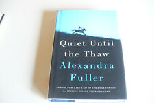 New~ Quiet until the Thaw : A Novel by Alexandra Fuller (Hardcover)