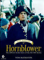 "The Making of ""Hornblower"" by McGregor, Tom, Acceptable Book (Hardcover) Fast &"