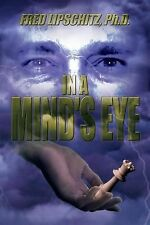 In a Mind's Eye by Fred Lipschitz (2013, Paperback)
