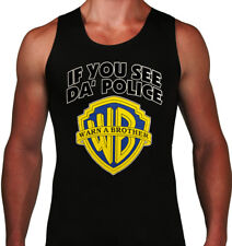 🔥 If You See Da Police Warn A Brother Unisex Tank top WB Inspired Funny the 420