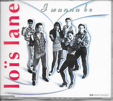 LOIS LANE - I wanna be CD SINGLE 3TR Synth-pop Europop 1990 (POLYDOR) Holland