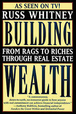 Good, Building Wealth: From Rags to Riches Through Real Estate, Whitney, Russ, B