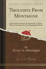 Thoughts from Montaigne: Selected by Constance Countess de la Warr, with an Intr