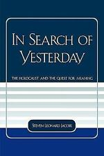 In Search of Yesterday: The Holocaust and the Quest for Meaning (Studies in the