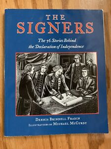 THE SIGNERS The 56 Stories Behind The Declaration Of Independence Dennis Fradin