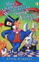 Alice's Adventures in Wonderland and Through the Looking Glass by Carroll, Lewis