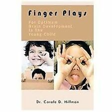Finger Plays for Optimum Brain Development in the Young Child by Carole D....