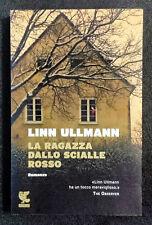 Linn Ullmann, La ragazza dallo scialle rosso, Ed. Guanda, 2013