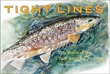 Tight Lines: Ten Years of the Yale Anglers' Journal by Kingsbery, Joseph