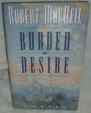 1992 1st Edition BURDEN OF DESIRE By ROBERT MACNEIL Signed/AUTOGRAPHED HC w/ DJ