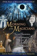 THE MORNING OF THE MAGICIANS - PAUWELS, LOUIS/ BERGIER, JACQUES - NEW PAPERBACK