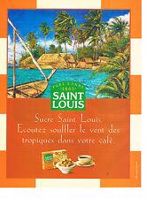 PUBLICITE  ADVERTISING  1998   SAINT LOUIS  sucre pure canne  1