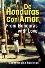 De Honduras con Amor : From Honduras with Love by Frances Regina Robinson...