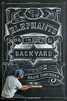 The Elephants in My Backyard: A Memoir of Chasing a Dream and Facing Failure