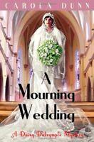 A Mourning Wedding (Daisy Dalrymple) By Carola Dunn