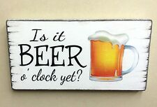 Beer O'Clock Sign Bar Shed Man Cave Lady Cave Shabby Wooden Sign