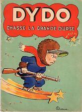 DYDO CHASSE LA GRANDE OURSE EDITIONS TOURET 1950
