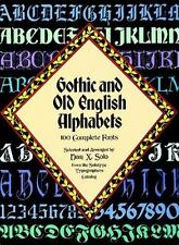 Gothic and Old English Alphabets : One Hundred Complete Fonts by Dan X. Solo...