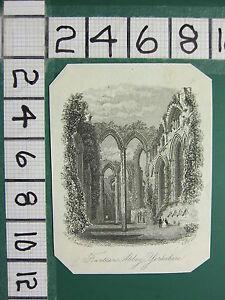 c1850 ANTIQUE PRINT ~ FOUNTAINS ABBEY ~ YORKSHIRE