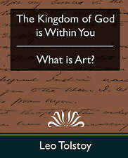 NEW The Kingdom of God Is Within You & What Is Art? by Leo Nikolayevich Tolstoy