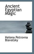 Ancient Egyptian Magic: By Helena Petrovna Blavatsky