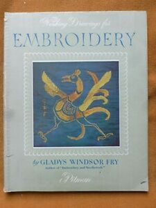 WORKING DRAWINGS FOR EMBROIDERY by Gladys Windsor FRY