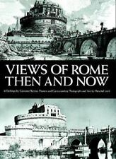 Views of Rome, Then and Now by Giovanni B. Piranesi and Herschel Levit (1976, Pa