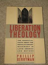 Liberation Theology : Essential Facts about the Revolutionary Movement in...