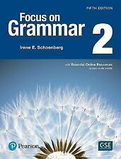 Focus on Grammar 2 by Irene Schoenberg (2016, Paperback, Student Edition of...