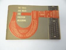 LS Starrett Company 1965 The Tools and Rules for Precision Measuring Booklet 230