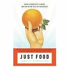 Just Food: Where Locavores Get It Wrong and How We Can Truly Eat Responsibly by