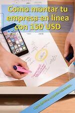 Como Montar Tu Empresa en línea con 150 USD : La Guía Definitiva, No Pierdas...