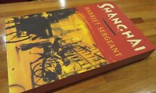 SHANGHAI ~ Harriet SERGEANT.  FAScintaing Analysis Heyday   1998 sc  NEW in MELB