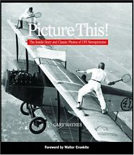 Picture This!: The Inside Story and Classic Photos