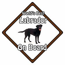 Non Personalised Dog On Board Car Safety Sign - World's Best Labrador On Board