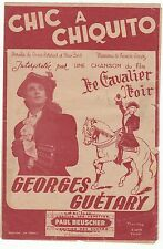 PARTITION ANCIENNE  CHIC A CHIQUITO FILM LE CHEVALIER NOIR  GEORGES GUETARY