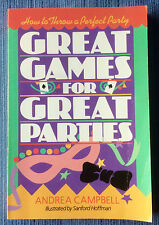Great Games for Great Parties: How to Throw a Perfect Party by Andrea Campbell