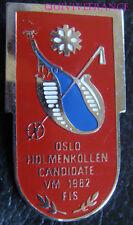 SK1329 - insigne SKI OSLO HOL MENKOLLEN CANDIDATE VM 1982 FIS