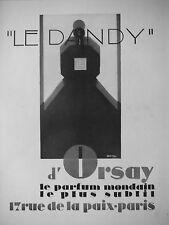 PUBLICITÉ 1928 LE DANDY D'ORSAY LE PARFUM MONDAIN LE PLUS SUBTIL - ADVERTISING