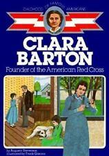 Clara Barton : Founder of the American Red Cross by Augusta Stevenson (1986,...