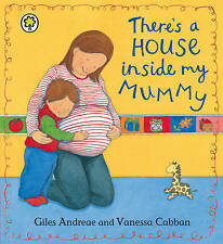 There's a House Inside My Mummy by Giles Andreae (Board book, 2012)