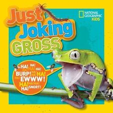 National Geographic Kids Just Joking Gross by National Geographic Kids (2017,...
