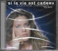 CD CORINNE HERMES SI LA VIE EST CADEAU 25 ANS EDIT. LIMITÉE EUROVISION NEUF