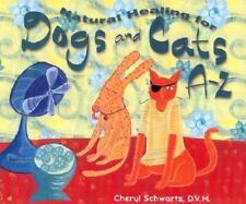 Natural Healing for Dogs and Cats A-Z (A--Z Books) by Schwartz, Cheryl, Good Boo