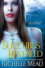 Succubus Revealed (Georgina Kincaid, Book 6), Mead, Richelle, Good Condition, Bo