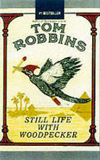 Still Life with Woodpecker by Tom Robbins, Book, New (Paperback)