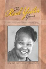 The Real Yester Years : The Cherry Community in CHarlotte, N. C. by Rev....